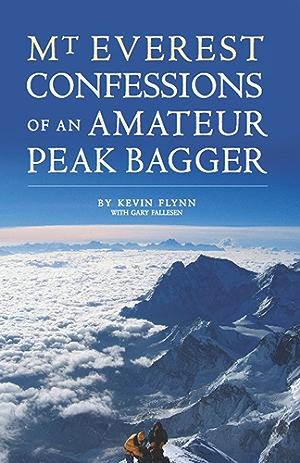 Mount Everest: Confessions of an Amateur Peak Bagger