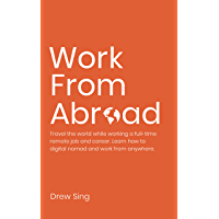 Work From Abroad: Travel the world while working a full-time remote job and career. Learn how to digital nomad and work…