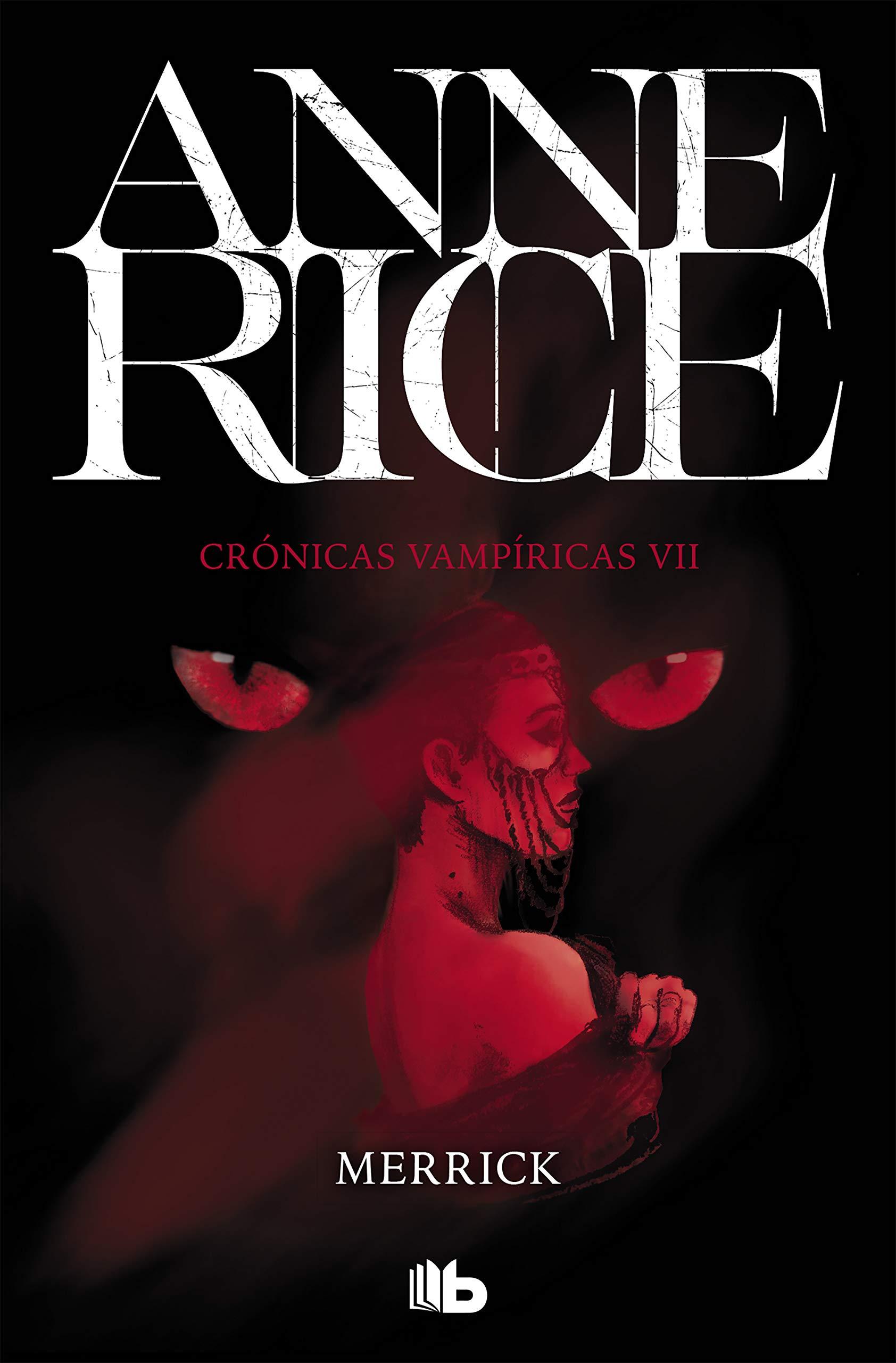 Merrick (Crónicas Vampíricas 7): Amazon.es: Rice, Anne, Camila ...