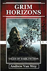 Grim Horizons: Tales of Dark Fiction Paperback