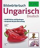PONS Bildwörterbuch Ungarisch: 16.000 Wörter und Wendungen. Aussprache für jede Übersetzung.