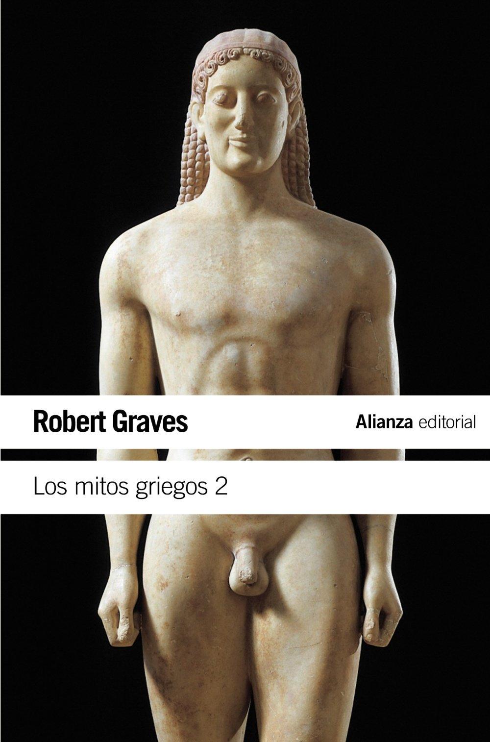Los mitos griegos, 2 (El Libro De Bolsillo - Humanidades) Tapa blanda – 14 feb 2011 Robert Graves Esther Gómez Parro Alianza 8420643491