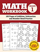 Math Workbook Grade 1: 100 Pages Of Addition