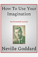 How To Use Your Imagination Kindle Edition