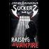 Raising A Vampire (Suckers Book 2)