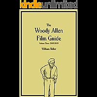 The Woody Allen Film Guide: Volume Three: 2003-2019