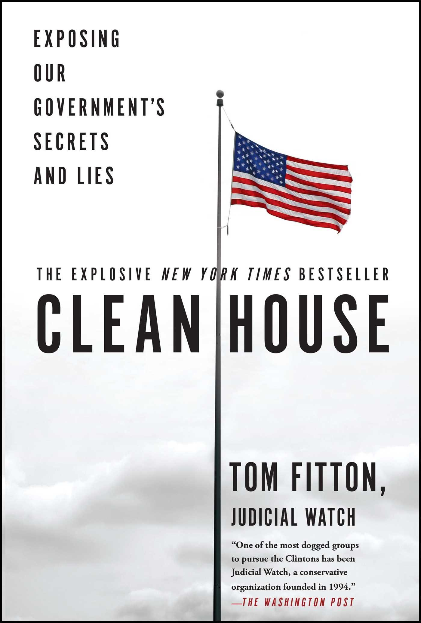 Amazon clean house exposing our governments secrets and amazon clean house exposing our governments secrets and lies 9781501137051 tom fitton books fandeluxe Image collections