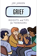 Grief: Insights and Tips for Teenagers (Empowering You) Kindle Edition