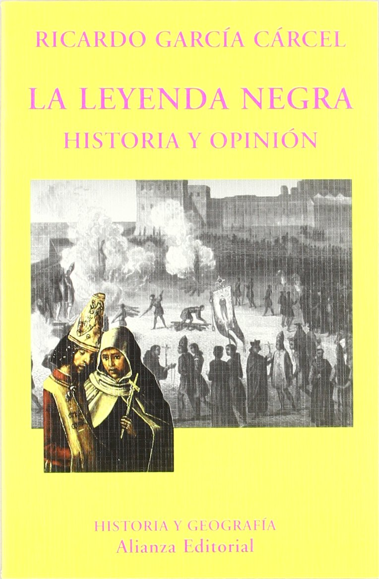 La leyenda negra: Historia y opinión El Libro Universitario ...