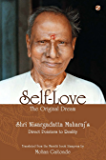 Self-Love, The Original Dream: Shri Nisargadatta Maharaj's Direct Pointers To Reality