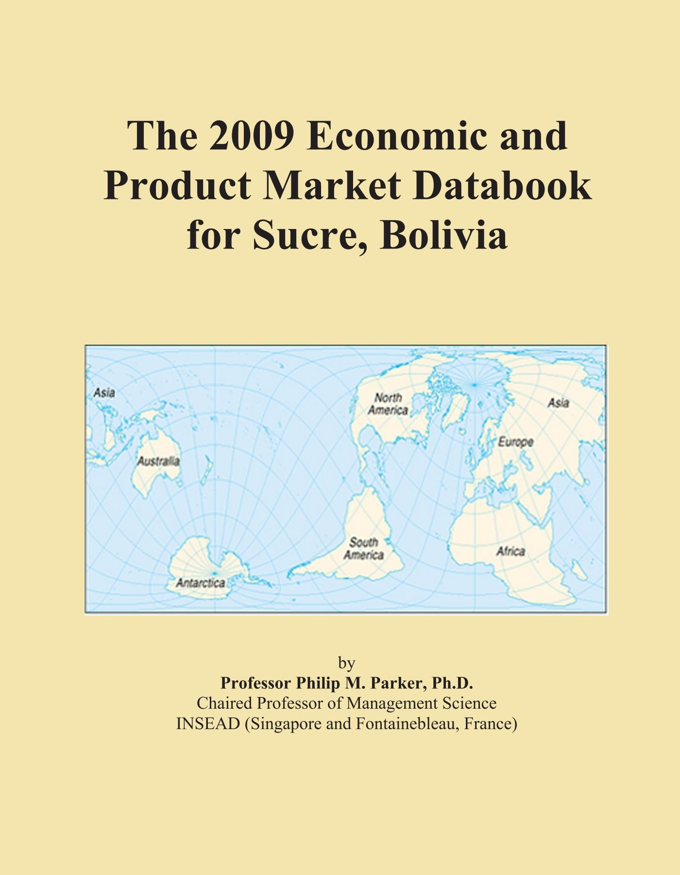 Download The 2009 Economic and Product Market Databook for Sucre, Bolivia ebook