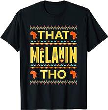 That Melanin Tho T-Shirt Love Your Skin | I Love My Melanin