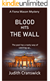Blood Hits the Wall (The Fiona Mason Mysteries Book 4)