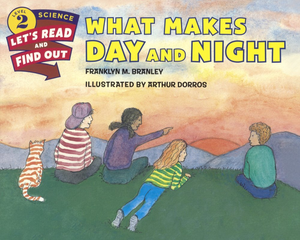 What Makes Day And Night? (Turtleback School & Library Binding Edition) (Let's-Read-And-Find-Out Science 2)