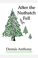 After the Nuthatch Fell Kindle Edition