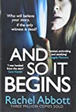 And So It Begins: A brilliant psychological thriller that twists and turns