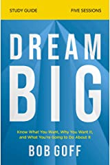 Dream Big Study Guide: Know What You Want, Why You Want It, and What You're Going to Do About It Kindle Edition