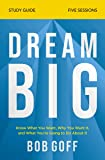Dream Big Study Guide: Know What You Want, Why You Want It, and What You're Going to Do About It