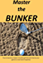 THE ART OF BUNKER SHOT : How to get out from the sand in your next golf weekend