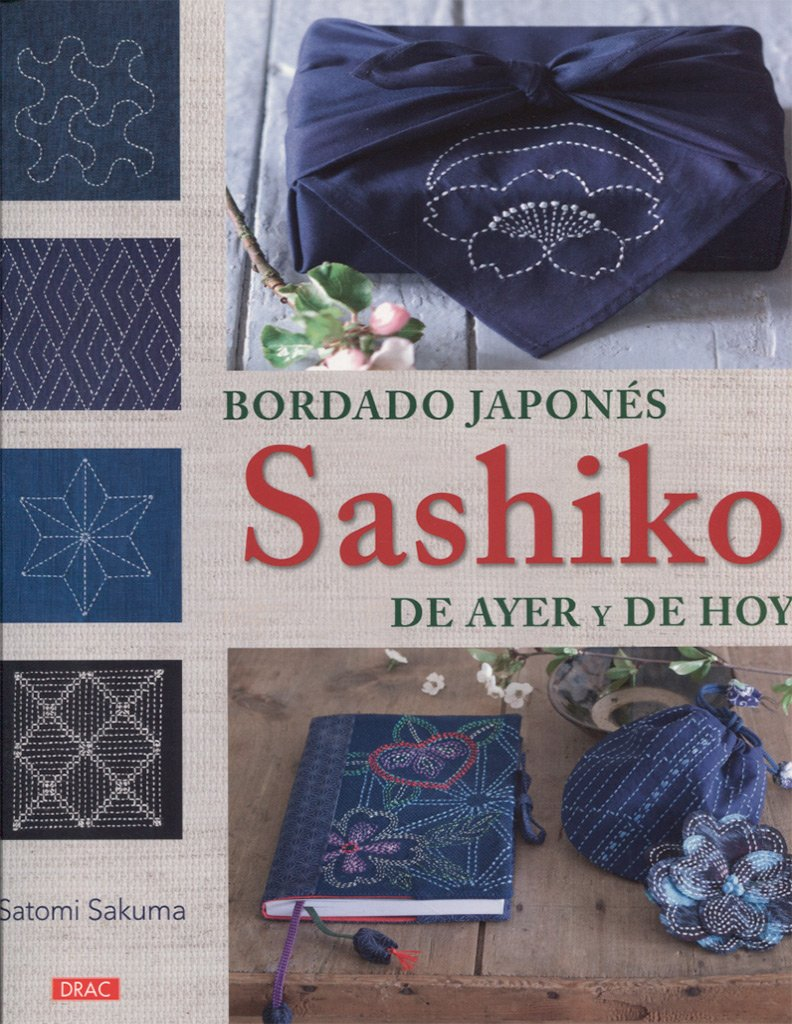 Bordado japonés Sashiko de ayer y de hoy: Satomi Sakuma ...