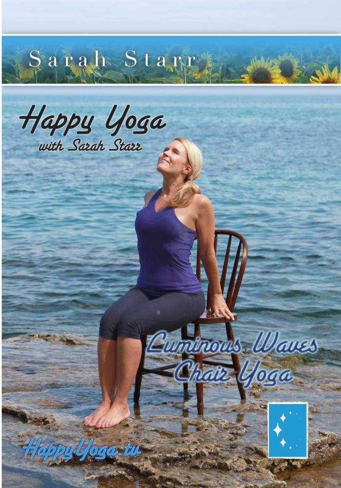Happy Yoga with Sarah Starr Luminous Waves Chair Yoga ...