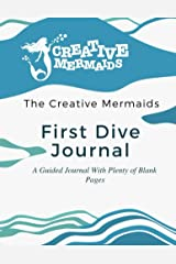Creative Mermaids Dive Deep Series First Dive: A Guided Journal With Plenty Of Blank Pages Kindle Edition
