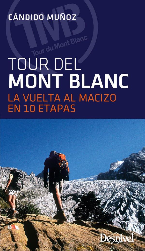 El Tour del Mont Blanc: La vuelta al macizo en 10 etapas: Amazon ...