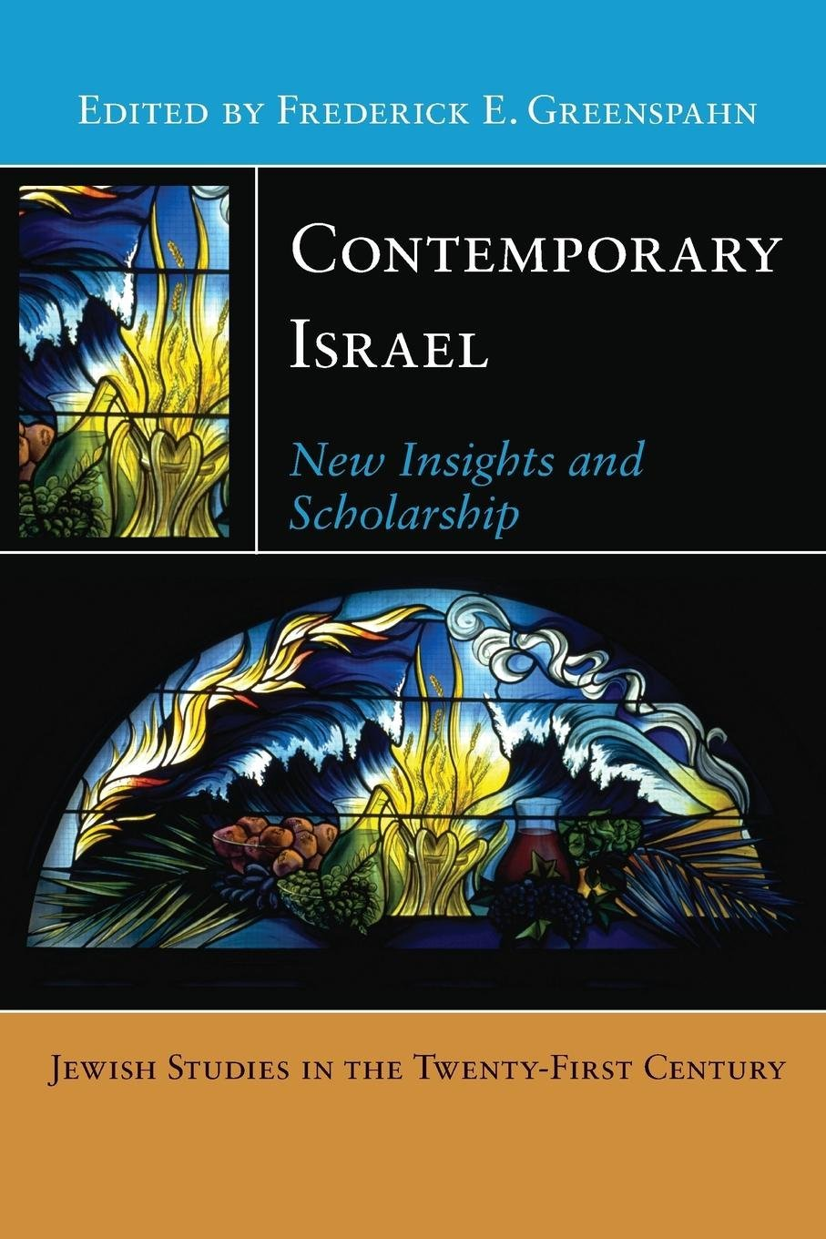 Contemporary Israel: New Insights and Scholarship (Jewish Studies in the Twenty-First Century) PDF