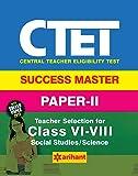 CTET Success Master Paper-II Teacher Selection for Class VI-VIII Social Studies/Science 2017