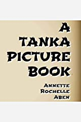 A Tanka Picture Book Kindle Edition