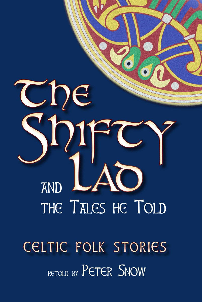 Download The Shifty Lad and the Tales He Told: Celtic Folk Stories retold by P. L. Snow PDF
