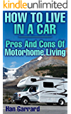 How To Live In A Car: Pros And Cons Of Motorhome Living