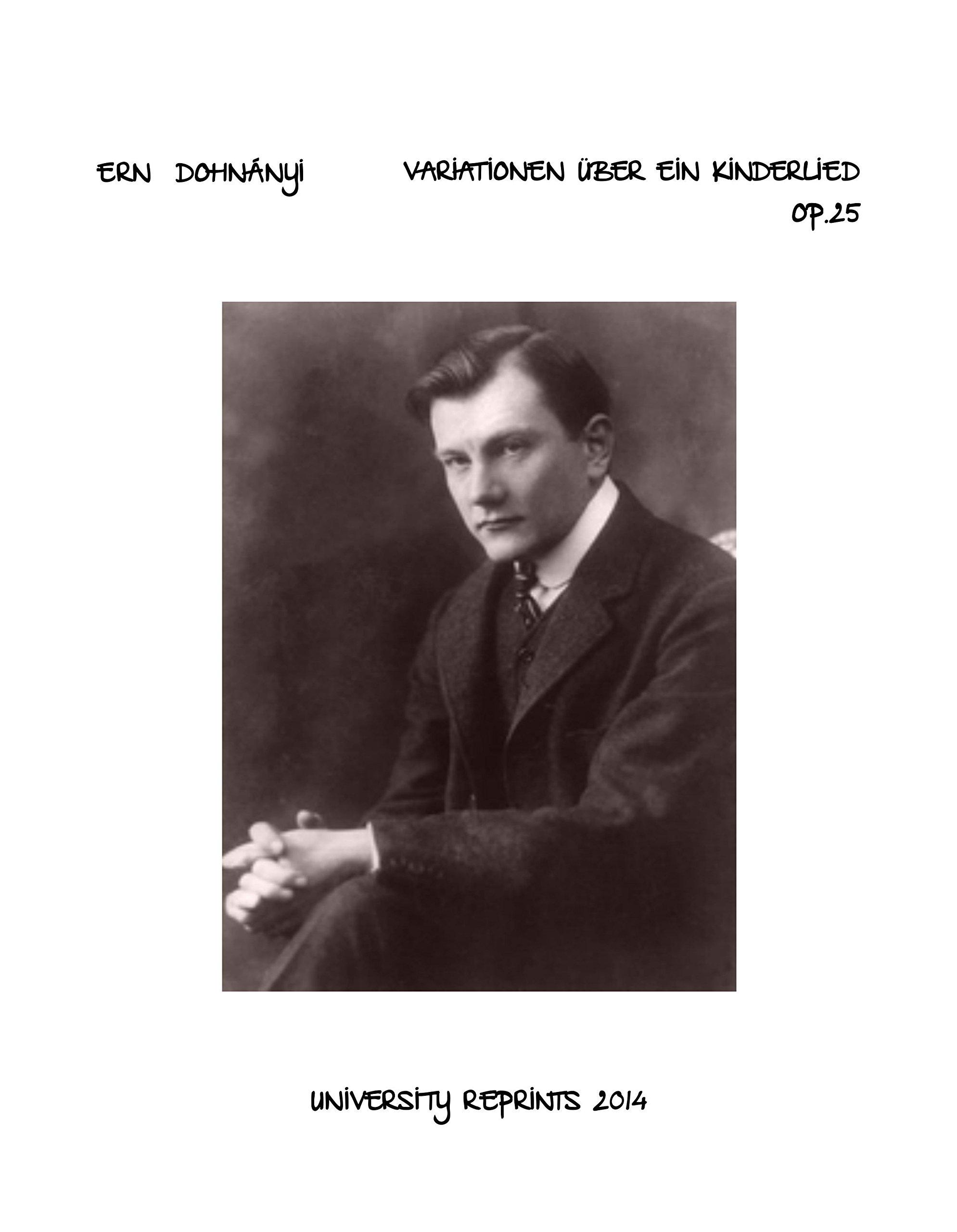 Download Variationen uber ein Kinderlied, Op.25 (Dohnanyi, Erno) COMPLETE [Re-Imaged from Original for Greater Clarity. Loose Leaf Facsimile.] ebook