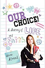 Our Choice! a Journey of Life and Faith Paperback