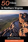 Explorer's Guide 50 Hikes in Northern Virginia: Walks, Hikes, and Backpacks from the Allegheny Mountains to Chesapeake Bay (Third Edition)  (Explorer's 50 Hikes)