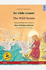 De vilde svaner – The Wild Swans (dansk – engelsk): Tosproget børnebog efter et eventyr af Hans Christian Andersen, med lydbog som kan downloades (Sefa Billedbøger På to Sprog) (Danish Edition) Paperback
