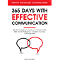 365 Days with Effective Communication: 365 Life-Changing Thoughts on Communication Skills, Social Intelligence, Charisma…