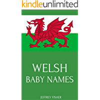 Welsh Baby Names: Names from Wales for Girls and Boys