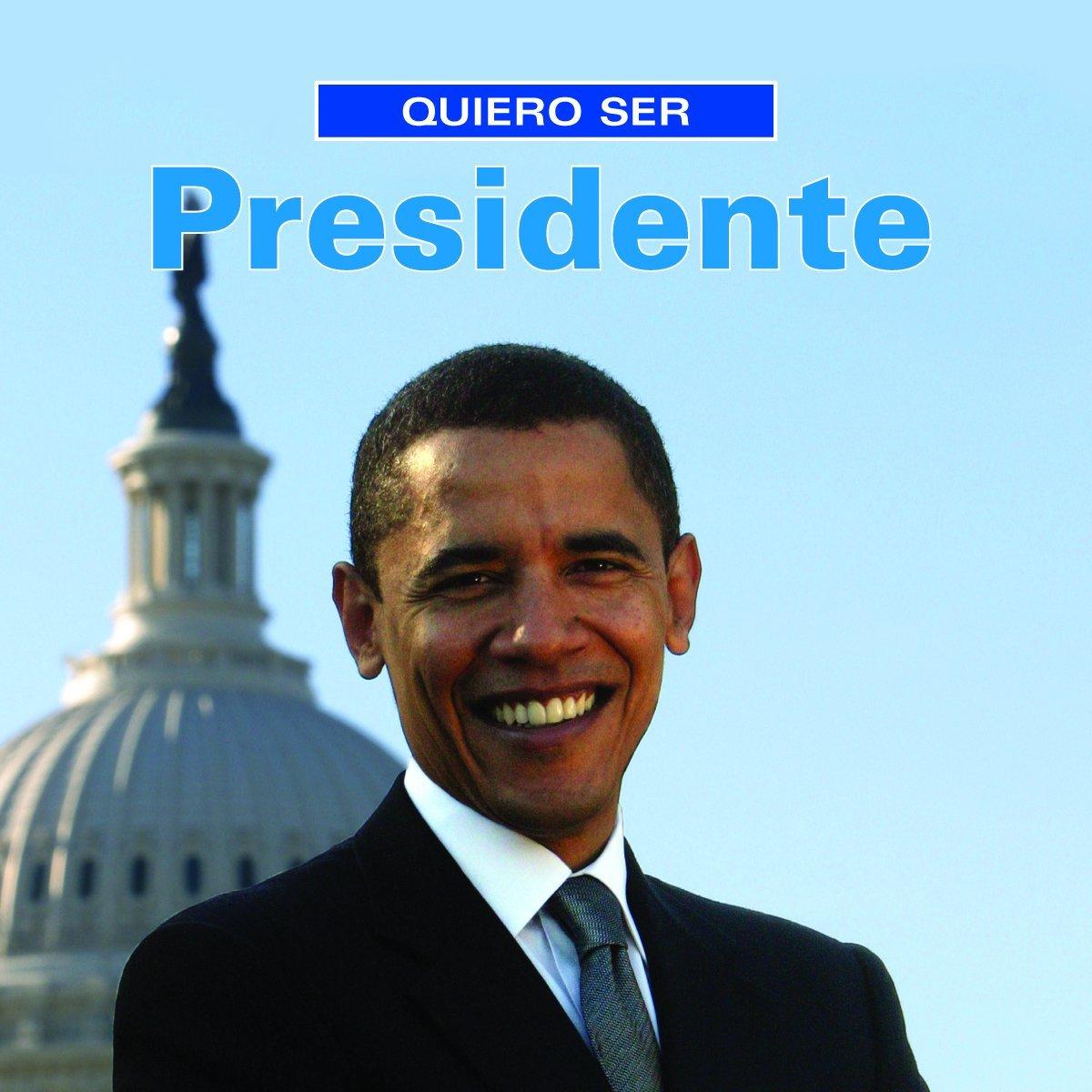 Download Quiero ser presidente (Spanish Edition) ebook