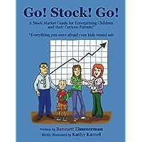 Go! Stock! Go!: A Stock Market Guide for Enterprising Children and Their Curious Parents