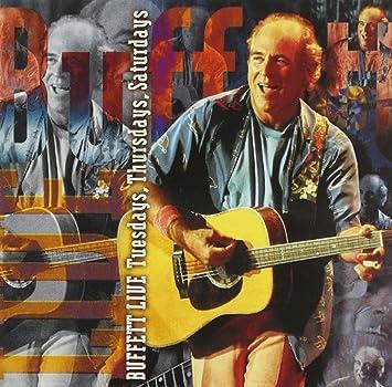 jimmy buffett buffett live tuesdays thursdays saturdays rh amazon com jimmy buffett music type jimmy buffett music style