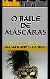 O BAILE DE MÁSCARAS: CONTOS DE AMOR