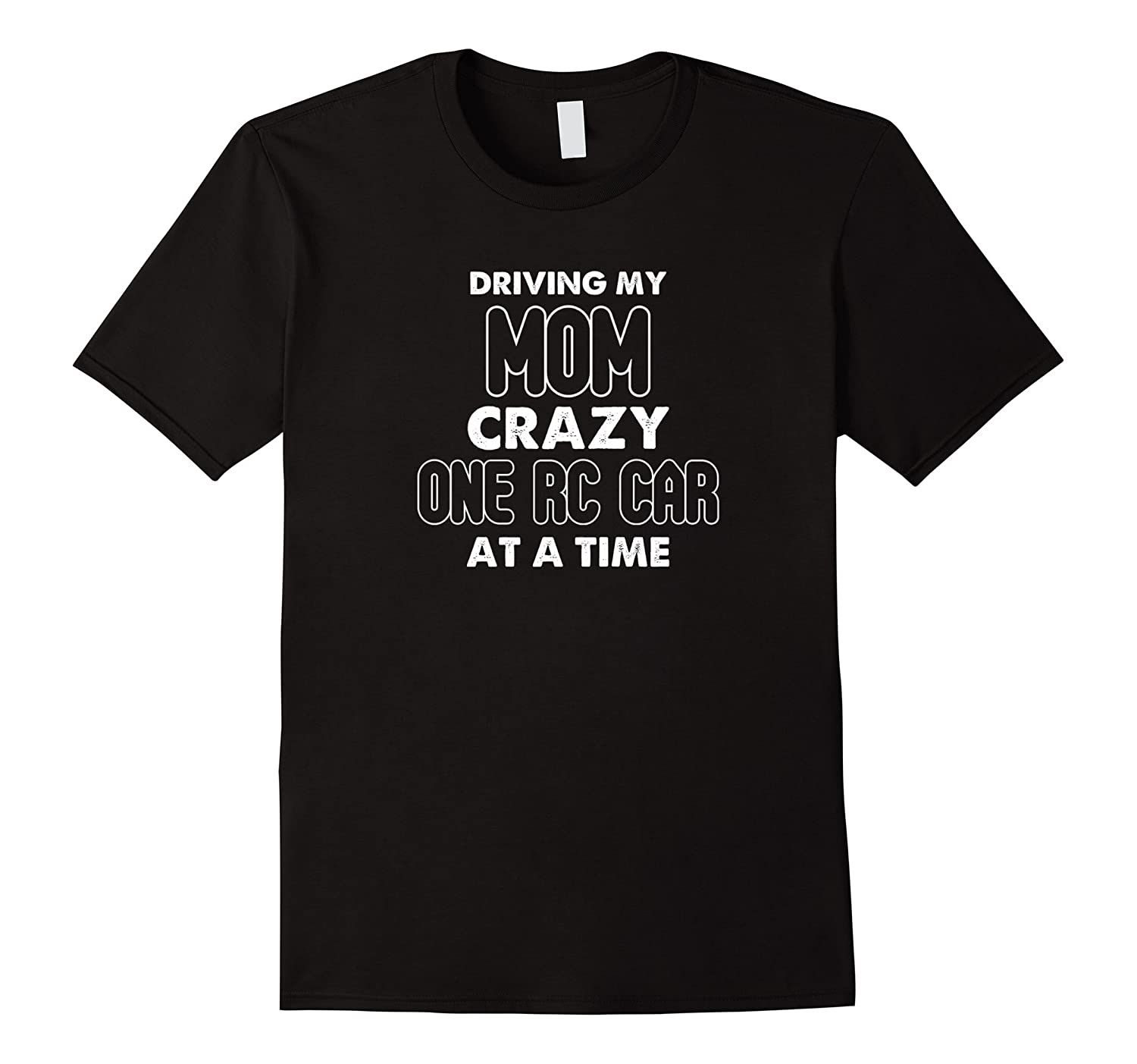 1c10056ab Funny RC Car Lovers Racing Driving Mom Crazy Tee T Shirt-ANZ ...