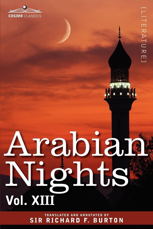 Arabian Nights, in 16 Volumes: Vol. XIII Paperback – December 1, 2008 Richard F. Burton Cosimo Classics 1605206024 Anthologies (non-poetry)