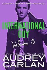 International Guy: London, Berlin, Washington, DC (International Guy Volumes Book 3) Kindle Edition