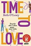 Time to Love – Tausche altes Leben gegen neue Liebe: Roman (German Edition)