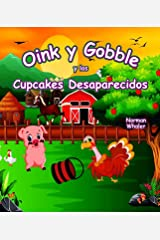 Oink y Gobble y los Cupcakes Desaparecidos (Oink and Gobble Series nº 3) (Spanish Edition) Kindle Edition