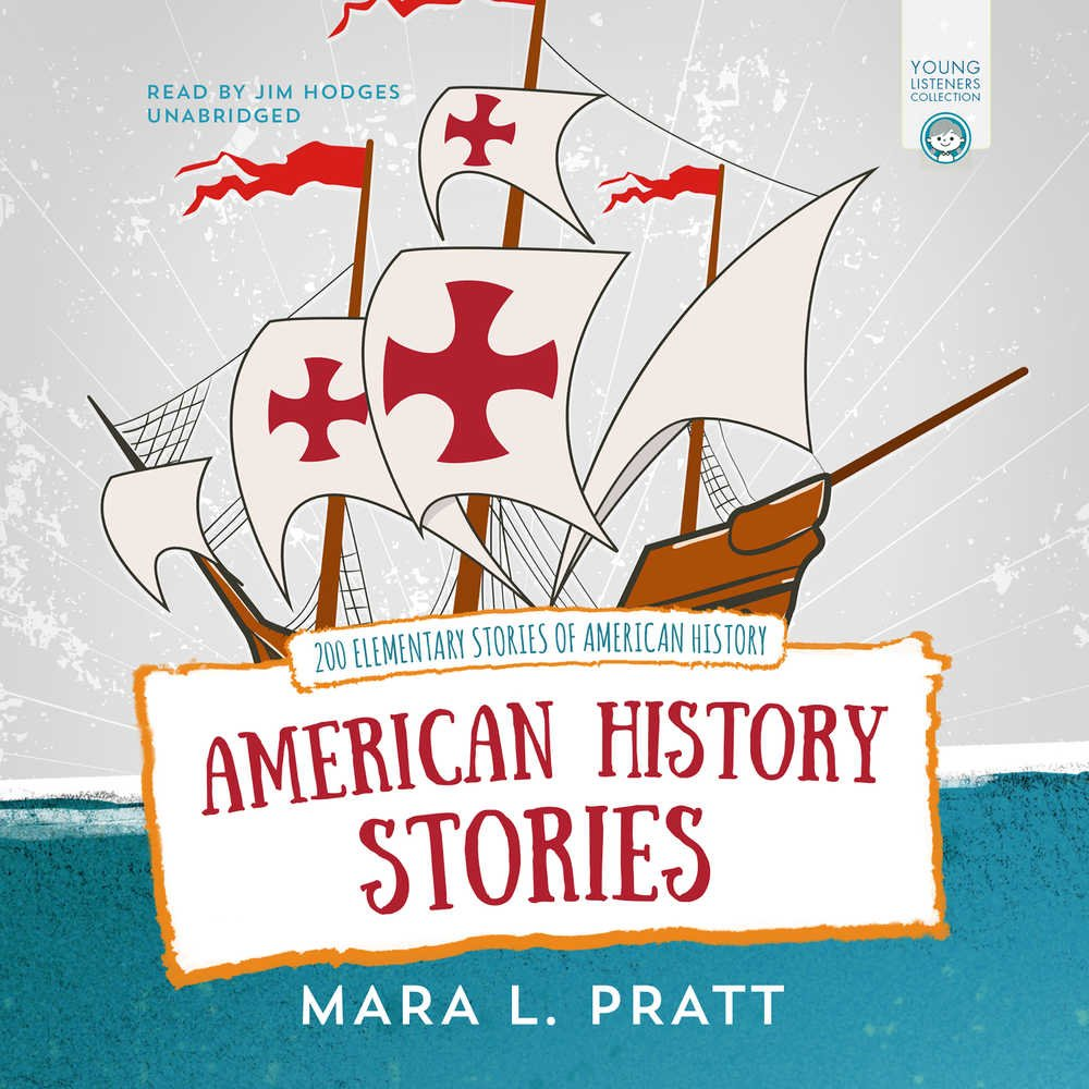 American History Stories: 200 Elementary Stories of American History (Young Listeners Collection) PDF