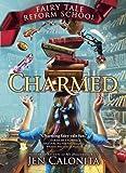 Charmed (Turtleback School & Library Binding Edition) (Fairy Tale Reform School)