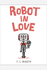 Robot in Love Kindle Edition